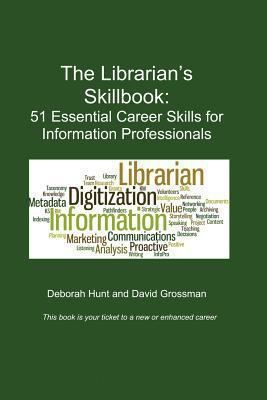 The librarian's skillbook : 51 essential career skills for information professionals / Deborah Hunt and David Grossman. [San Leandro, CA] : Information Edge, 2013. Having the right skills is a critical component for landing a new job or any type of career advancement. Librarians and information professionals possess many marketable and transferable skills that can easily equip them to pursue a wide range of information-based jobs.: Development Librarianship, Essential Career, Deborah Hunt'S, Career Skills, 51 Essential, David Grossman, Librarians Skillbook, Career Advanced, Considered Reading