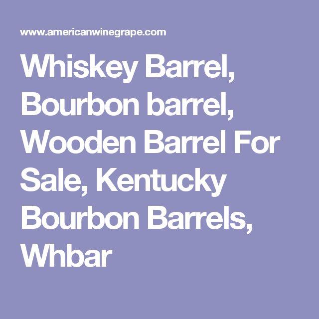 Whiskey Barrel, Bourbon barrel, Wooden Barrel For Sale, Kentucky Bourbon Barrels, Whbar