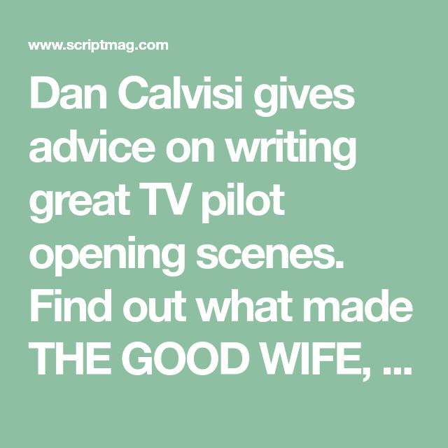 Dan Calvisi gives advice on writing great TV pilot opening scenes. Find out what made THE GOOD WIFE, DOWNTON ABBEY, THE WALKING DEAD, BREAKING BAD openings so effective.