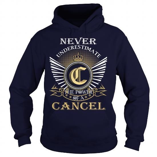 Never Underestimate the power of a CANCEL T Shirts, Hoodies. Check price ==► https://www.sunfrog.com/Names/Never-Underestimate-the-power-of-a-CANCEL-Navy-Blue-Hoodie.html?41382 $39.99
