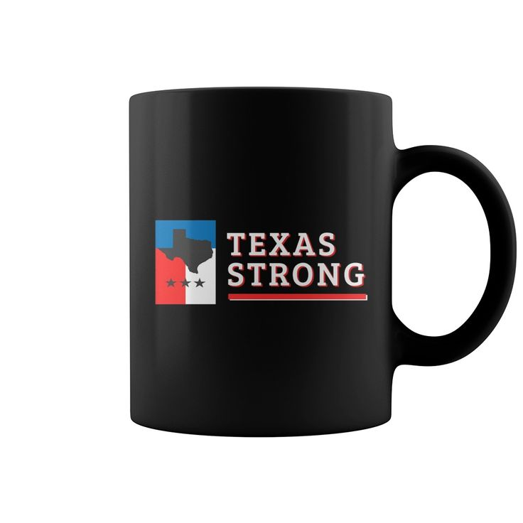 Texas Strong Flag Support for Texas Graphic TShirt - Mugs