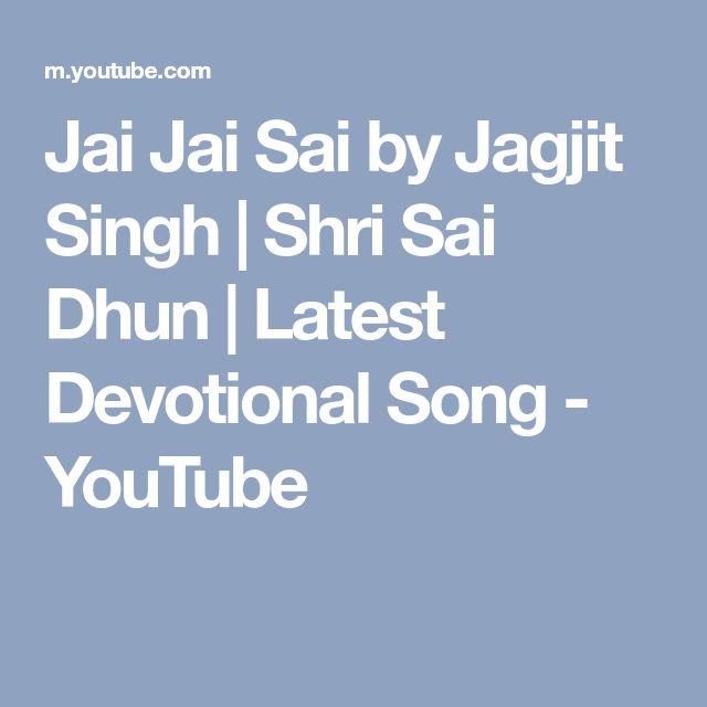 Jai Jai Sai by Jagjit Singh | Shri Sai Dhun | Latest Devotional Song - YouTube