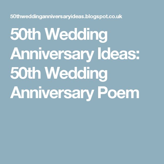 50th Wedding Anniversary Poems: 25+ Great Ideas About Wedding Anniversary Poems On