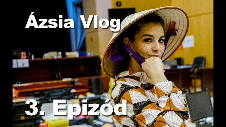 ÁZSIA VLOG - 3. EPIZÓD