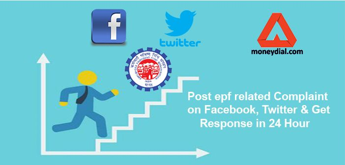 Post epf related Complaint on Facebook, Twitter & Get Response in 24 Hour…