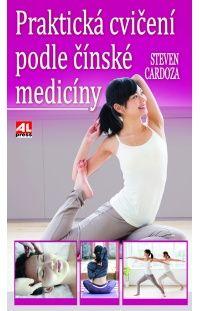 Praktická cvičení podle čínské medicíny #alpress #knihy #esoterika #čínskámedicína