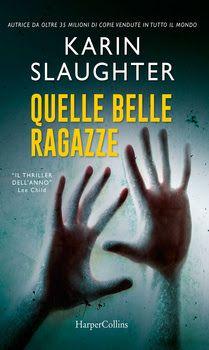 #harpercollinsIT   HarperCollins Italia  Karin Slaughter   #Thriller #recensione, Quelle belle ragazze   Sognando tra le Righe: QUELLE BELLE RAGAZZE Karin Slaughter Recensione