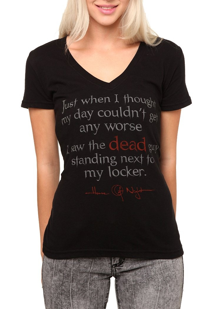 """""""Just when I thought my day couldn't get any worse, I saw the dead guy standing next to my locker."""" House of Night V-Neck Tee. If you don't know what the House of Night is, head on over to my Books Worth Reading board! <3"""