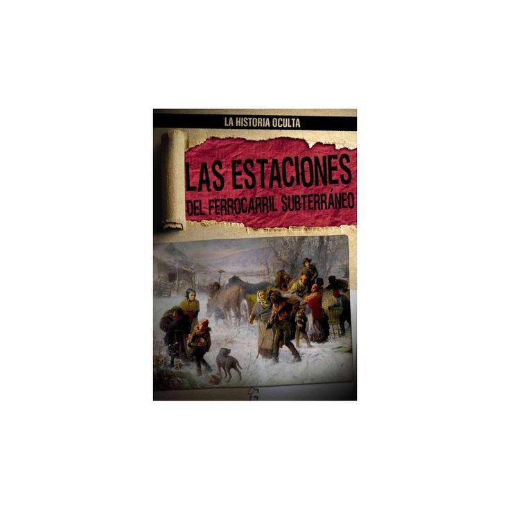 Las Estaciones del Ferrocarril Subterráneo / Depots of the Underground Railroad (Vol 3) (Paperback)