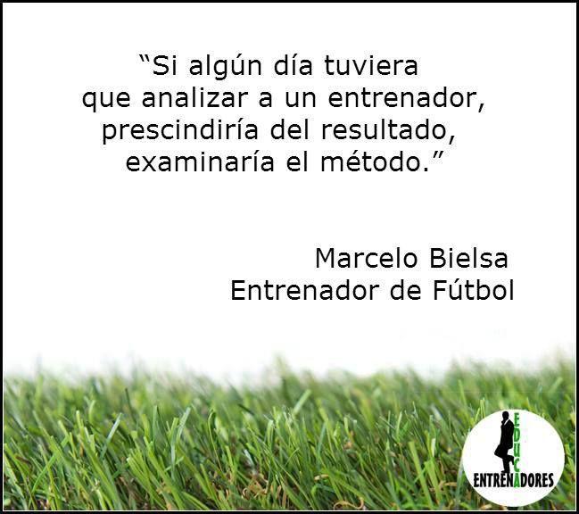 Frase Bielsa 4 -Entrenador de #Fútbol