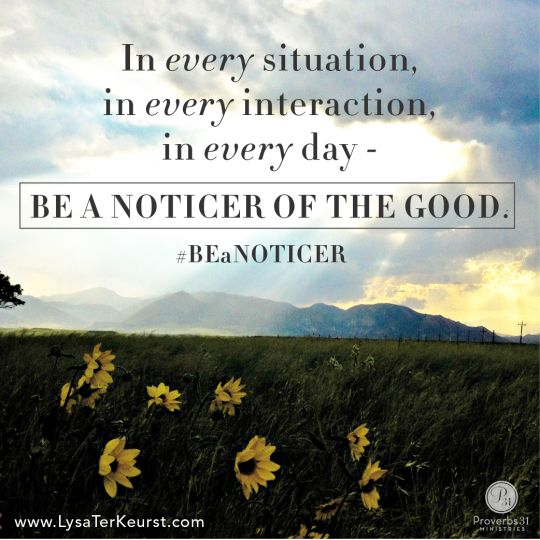 I want to be a noticer of the good! Take the #BEaNOTICER challenge on my blog this week.