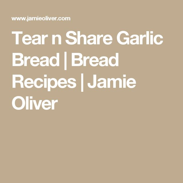 Tear n Share Garlic Bread | Bread Recipes | Jamie Oliver
