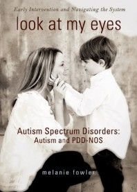 Book Review - Look at my Eyes: Autism Spectrum Disorders: Autism and PDD-NOS