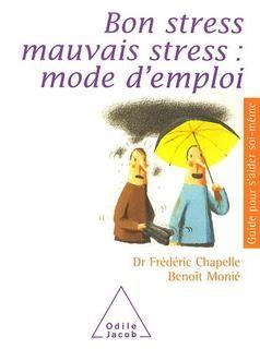 Bon Stress Mauvais Stress Mode D 39 Emploi Livres Sur Le Stress Trouble Anxieux Pinterest Stress
