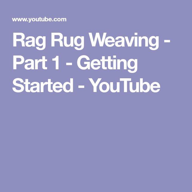Rag Rug Weaving - Part 1 - Getting Started - YouTube