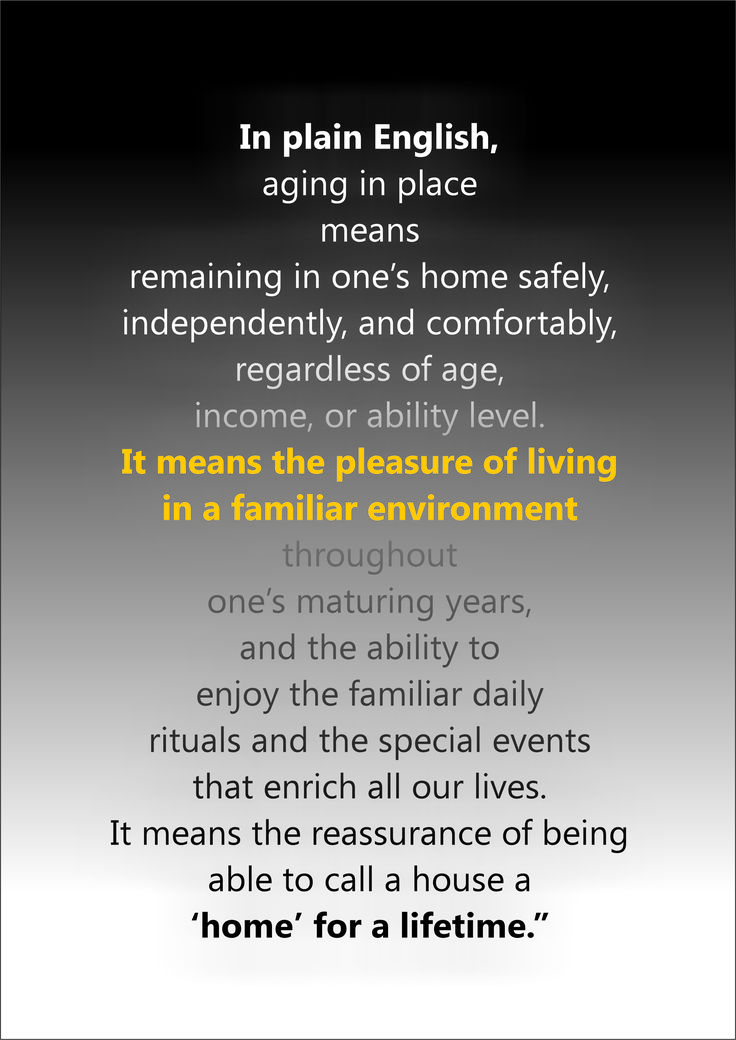 Aging in place is beneficial to all!