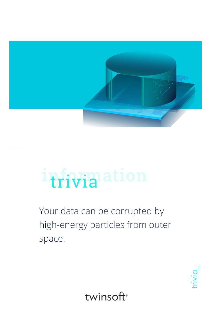 Τα δεδομένα σας μπορούν να καταστραφούν εξαιτίας σωματιδίων υψηλής ενέργειας, προερχόμενα από το διάστημα. #twinsoft #trivia #technology