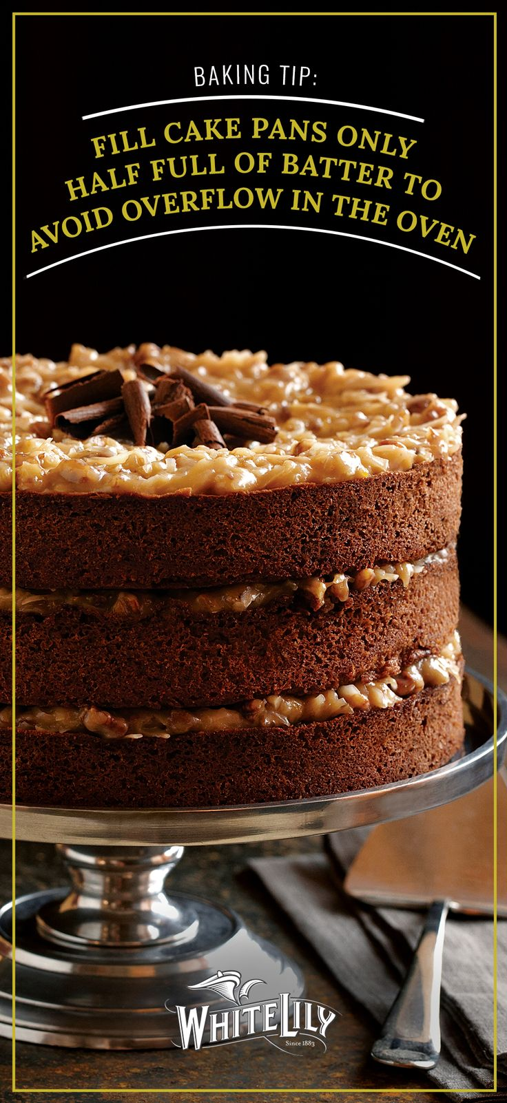 Baking Tip: When preparing cakes, fill cake pans only half full of batter to avoid overflow in the oven during baking. Use this helpful hint when making our German Chocolate Cake with Coconut Pecan Frosting dessert recipe.
