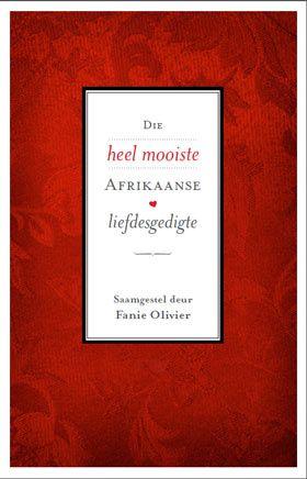 NB Publishers | Book Details | Die heel mooiste Afrikaanse liefdesgedigte