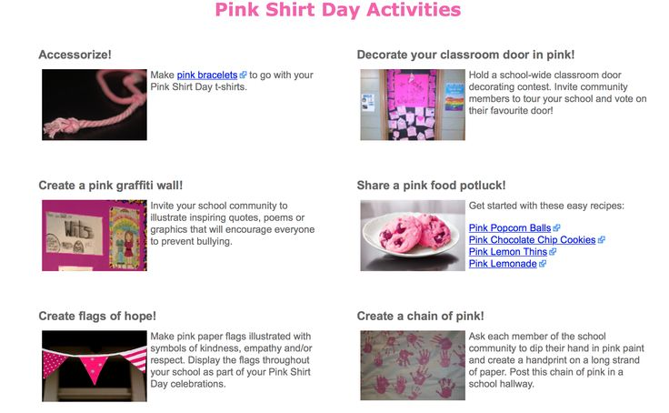 Lots of easy to organize activities on the WITS Pink Shirt Day page http://www.witsprogram.ca/pink-shirt-day-2015/index.php#Activities