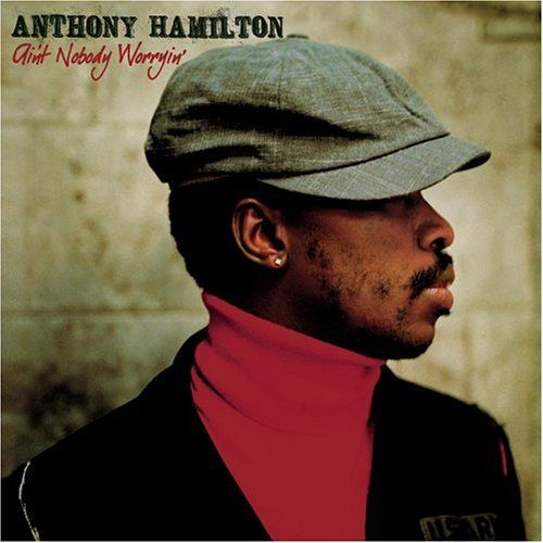 Anthony Hamilton: Favorite Music, Never Love Again, Anthonyhamilton, Songs, Cornbread, Anthony Hamiltoni, Anthony Hamiltonaint, Messages, Soul Music