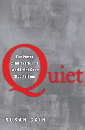Quiet: The Power of Introverts in a World that Can't Stop Talking by Susan Cain. Passionately argued, impressively researched, and filled with indelible stories of real people, Quiet shows how dramatically we undervalue introverts, and how much we lose in doing so. This extraordinary book has the power to permanently change how we see introverts and, equally important, how introverts see themselves.