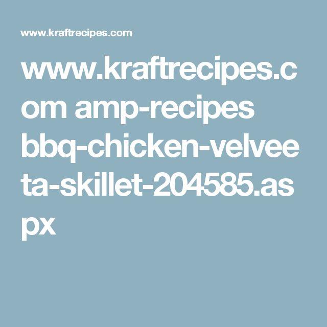 www.kraftrecipes.com amp-recipes bbq-chicken-velveeta-skillet-204585.aspx