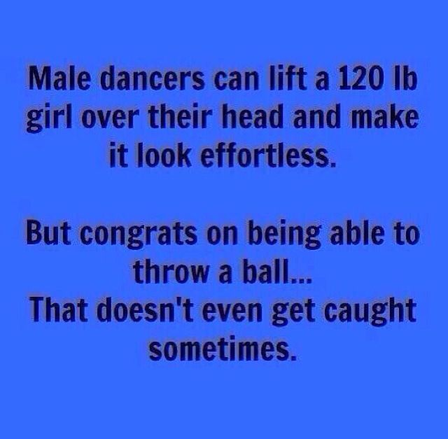 Every time someone gave my boys crap about dance, I wanted to hit them over the head with this...