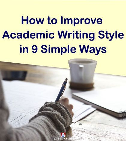 Are you in college or running a business? Not only in those aspects of life, even if you're a blogger, improving your academic writing skills and style will definitely help you. Here are nine simple ways to develop your writing skills and write compelling essays.More at the blog :) #AhaNOW #writing #academicwriting #writingskills #essaywriting #writingstyle #writer #blogpost #blogger