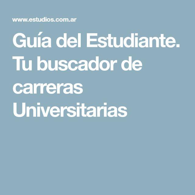 Guía del Estudiante. Tu buscador de carreras Universitarias