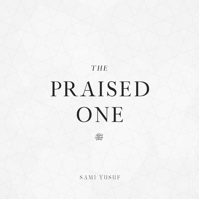 The Praised One Lyrics By Sami Yusuf Di 2021 Lirik Lirik Lagu Lagu