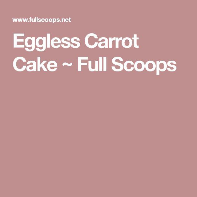 Eggless Carrot Cake ~ Full Scoops