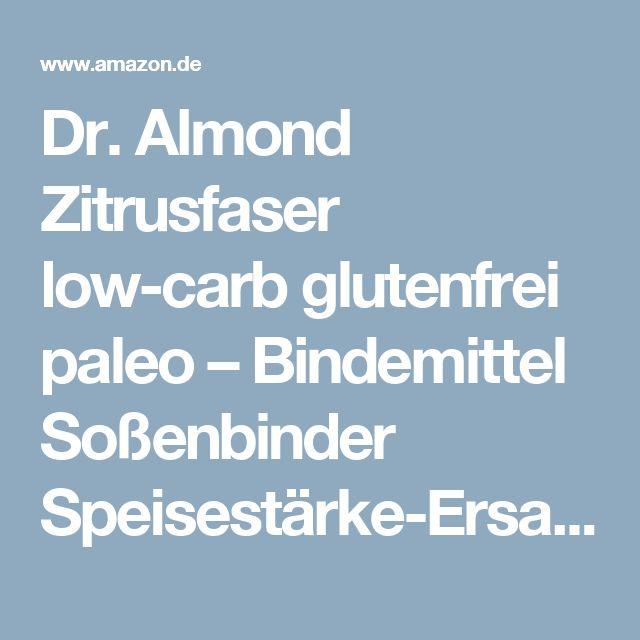 Dr. Almond Zitrusfaser low-carb glutenfrei paleo – Bindemittel Soßenbinder Speisestärke-Ersatz mit 0 % Kohlenhydraten - das revolutionäre neue Bindemittel! 400 g: Amazon.de: Lebensmittel & Getränke
