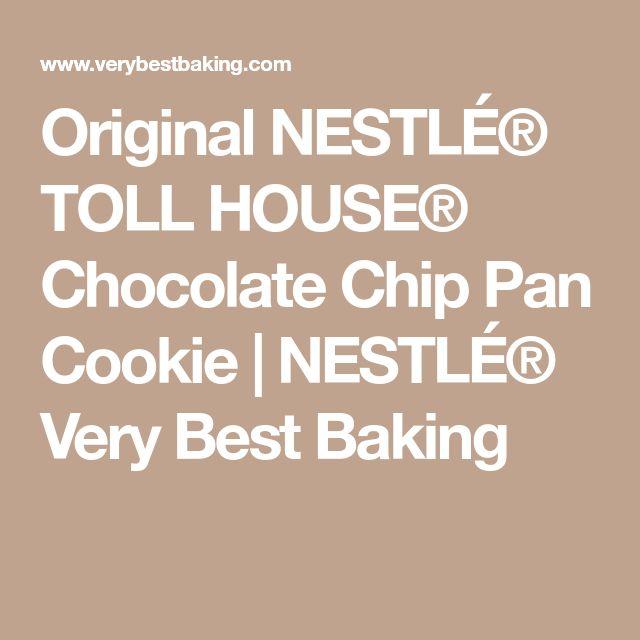 Original NESTLÉ® TOLL HOUSE® Chocolate Chip Pan Cookie | NESTLÉ® Very Best Baking