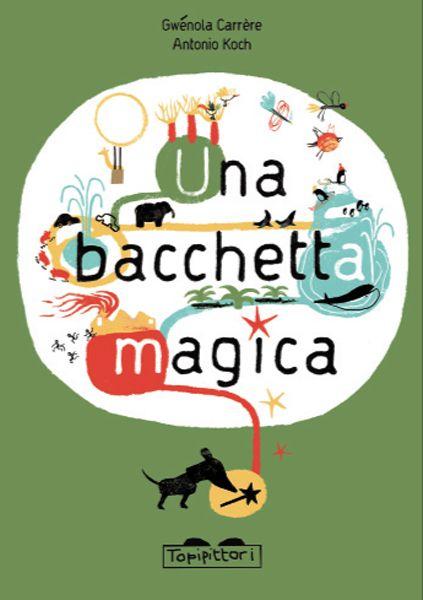 Gwénola Carrère - Antonio Koch, Una bacchetta magica