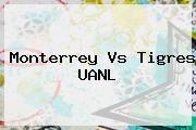 http://tecnoautos.com/wp-content/uploads/imagenes/tendencias/thumbs/monterrey-vs-tigres-uanl.jpg Monterrey vs Tigres. Monterrey vs Tigres UANL, Enlaces, Imágenes, Videos y Tweets - http://tecnoautos.com/actualidad/monterrey-vs-tigres-monterrey-vs-tigres-uanl/