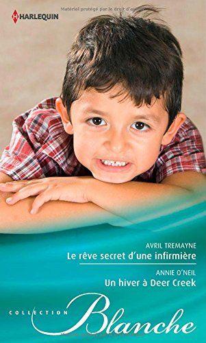 Le rêve secret d'une infirmière - Un hiver à Deer Creek: 9782280328562: Amazon.com: Books