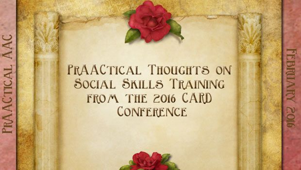 PrAACtical AAC: PrAACtical Thoughts on Social Skills Training from the 2016 CARD Conference. Pinned by SOS Inc. Resources. Follow all our boards at pinterest.com/sostherapy/ for therapy resources.
