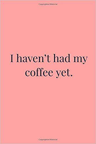 I Haven't Had My Coffee Yet: Bitchy Fits: 9781981730001: Amazon.com: Books