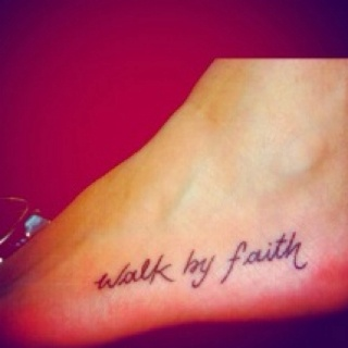 My favorite word- faith. If I didn't already have a tattoo on each foot I would def get this...hmmm still tempting :)