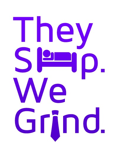 They Sleep We Grind