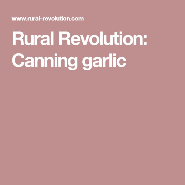 Rural Revolution: Canning garlic