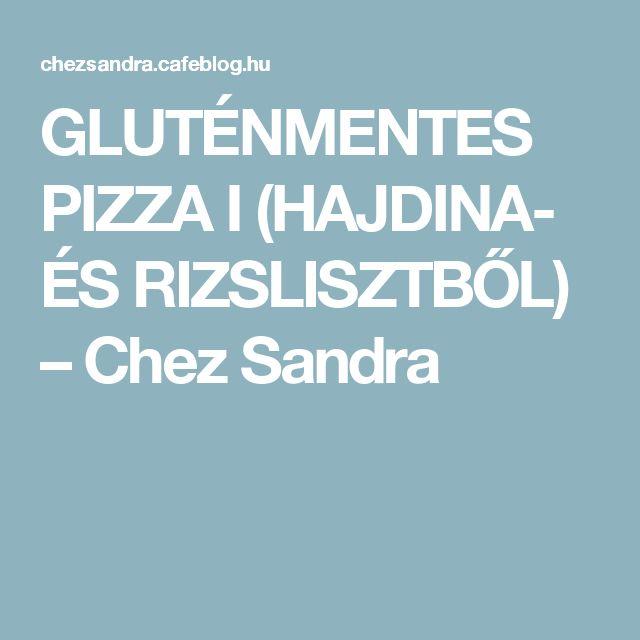 GLUTÉNMENTES PIZZA I (HAJDINA- ÉS RIZSLISZTBŐL) – Chez Sandra