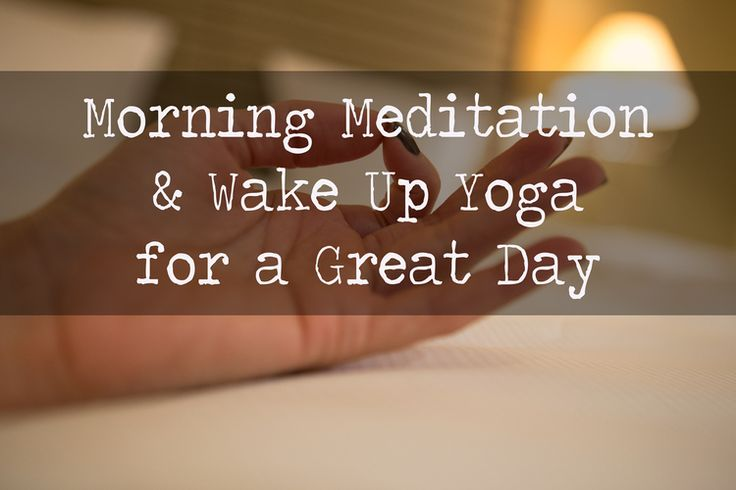Set your alarm 10 mins earlier tomorrow and try this morning meditation and wake up yoga for a great day!