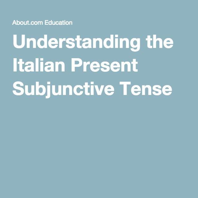 Understanding the Italian Present Subjunctive Tense