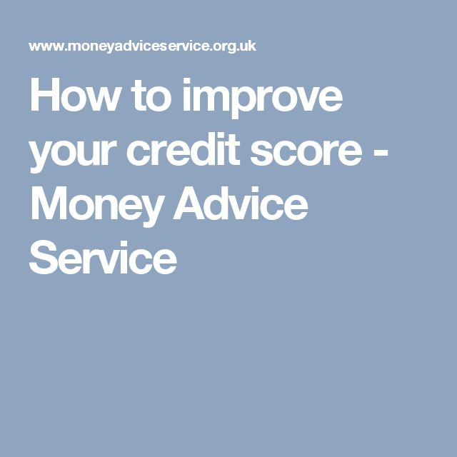 How to improve your credit score - Money Advice Service