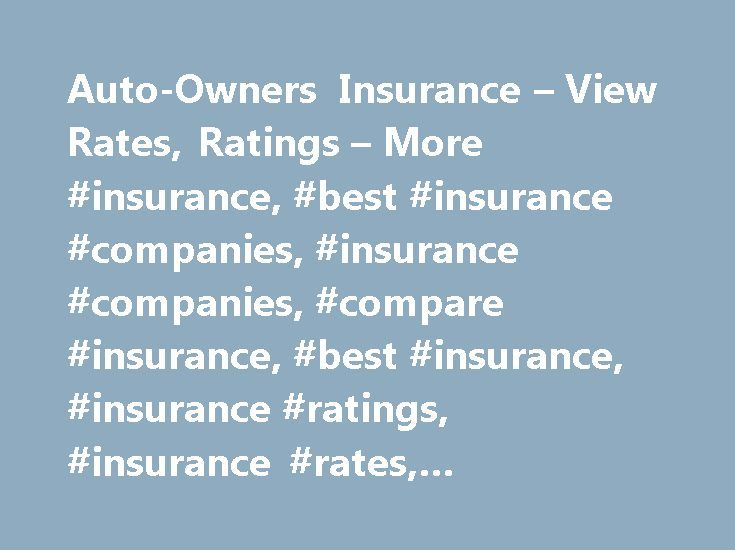 Auto-Owners Insurance – View Rates, Ratings – More #insurance, #best #insurance #companies, #insurance #companies, #compare #insurance, #best #insurance, #insurance #ratings, #insurance #rates, #insurance #discounts http://puerto-rico.nef2.com/auto-owners-insurance-view-rates-ratings-more-insurance-best-insurance-companies-insurance-companies-compare-insurance-best-insurance-insurance-ratings-insurance-rates-insur/  # Auto-Owners Insurance Company Offers: Car Home Life insurance Also…