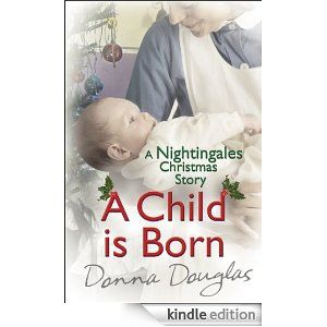 Donna Douglas, Author of the popular Nightingales series has written a special digital edition - A Child is Born: A Nightingales Christmas Story. Donna is donating 50% of the royalties from the book to Cavell Nurses' Trust #nursing #nurse #midwife #nightingales #christmas