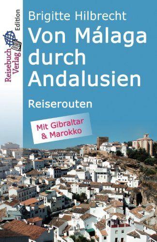 Von Málaga durch Andalusien: Touren von Brigitte Hilbrecht http://www.amazon.de/dp/1530688825/ref=cm_sw_r_pi_dp_T9M9wb0M451NX