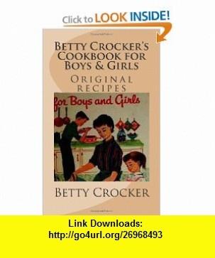 Betty Crocker Cookbook for Boys  Girls (9781475256475) Betty Crocker, Maggie Mack , ISBN-10: 1475256477  , ISBN-13: 978-1475256475 ,  , tutorials , pdf , ebook , torrent , downloads , rapidshare , filesonic , hotfile , megaupload , fileserve